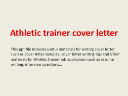 athletic trainer cover letter this ppt file includes useful materials for writing cover letter such as athletic cover letter