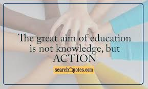 adult education quotes the great aim of education is not knowledge but action