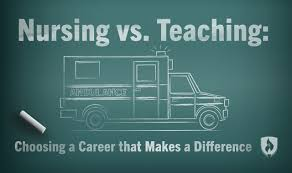nursing vs teaching choosing a career that makes a difference
