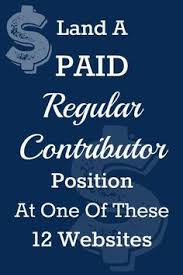 getting paid to write for magazines submission magazines and land a paid regular contributor position at one of these 12 websites creative writing worksheetswriting jobson
