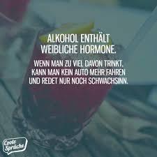 Alkohol Enthält Weibliche Hormone Coole Sprüche