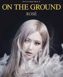 ROSÉ - On The Ground Lyrics