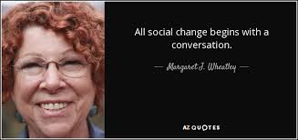 Social Change Quotes Awesome Margaret J Wheatley Quote All Social Change Begins With A