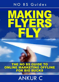 Making Flyer Online Amazon Com Making Flyers Fly The No Bs Guide To Internet