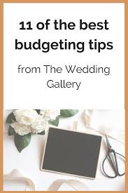 Budgeting For Wedding 11 Of The Best Budgeting Tips From The Wedding Gallery