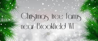 tree farms brookfield wi