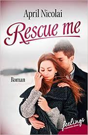 Rescue me: Erlöst: Amazon.de: Nicolai, April: Bücher