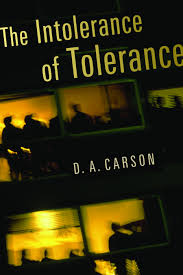 the intolerance of tolerance d a carson eerdmans