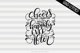 This file has been extracted from another file: Free Svg Cheers To Love Laughter And Happily Ever After Svg Pdf Dxf Hand Drawn Lettered