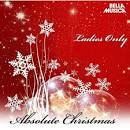 Absolute Christmas: Ladies Only
