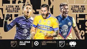 LIGA MX 2021 MLS All-Star Game Roster ...