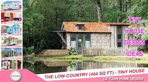 the low country 464 sq ft tiny house design ideas le tuan home design