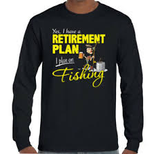 Details About Fishing Retirement Plan Mens Funny Angling T Shirt Fisherman Angler Fish Sea Rod