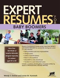Expert Resumes For Baby Boomers Wendy S Enelow Louise M Kursmark