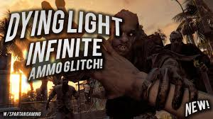Dying Light Unlimited Ammo Dying Light Infinite Ammo Glitch With Spartangamig