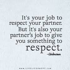 Life Partner Quotes Unique It's Your Job To Respect Your Partner But It's Also Your Partner's
