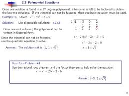 once one solution is found in a 3rd degree polynomial a trinomial is left to
