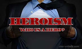 heroism essay what does it mean to be a hero
