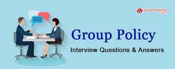 group interview questions group policy interview questions answers