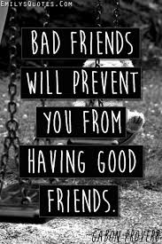 Sayings About Bad Friends Quotes About Bad Friends Quotes About