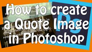 How To Make A Quote Picture Photoshop Tutorial