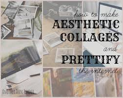 How to Make Aesthetic Collages and ...