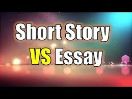 short story vs essay difference between short story and essay  short story vs essay difference between short story and essay