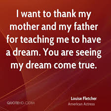 Dreams Of My Father Quotes Best of Louise Fletcher Quotes QuoteHD