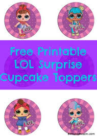 Surprise Images Free Free Printable Lol Surprise Cupcake Toppers Birthday Buzzin