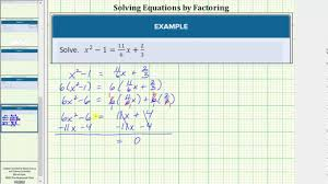 solve a quadratic equations with fractions by factoring a not 1