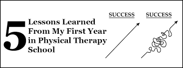 5 Lessons Learned From My First Year In Physical Therapy School