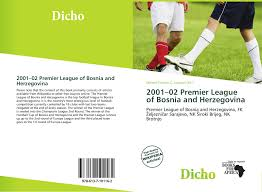 2001–02 Premier League of Bosnia and Herzegovina, 978-613-7-10116-2,  6137101169 ,9786137101162