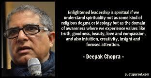 Enlightened Leadership Is Spiritual If We Understand Sp By Deepak New Deepak Chopra Quote Generator