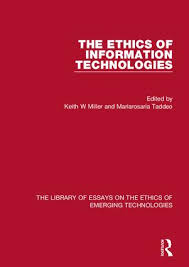 the library of essays on the ethics of emerging technologies the ethics of information technologies