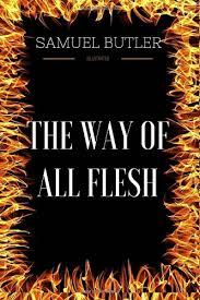 The Way of All Flesh - Wikipedia