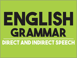 ENGLISH GRAMMAR - DIRECT AND INDIRECT SPEECH · Mathemagica