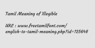 Definitions for illegible ɪˈlɛdʒ ə bəlil·leg·i·ble. Tamil Meaning Of Illegible à®µ ளங க த த à®µ ய à®° த பட க கம ட ய த