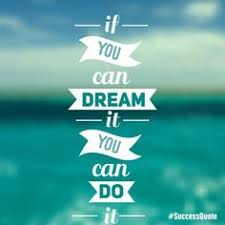 if you can dream it you can do it agree with this e share your successmantra with us in a comment box below amaherbal com