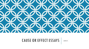 cause or effect essays unit warm up exercise from now on we 1 cause or effect essays unit 4