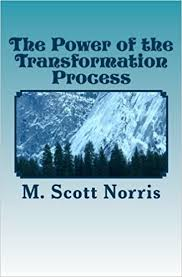 The Power of the Transformation Process: Norris, Melvin Scott:  9781461091646: Amazon.com: Books