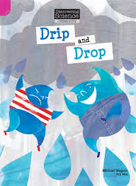 Discovering Science (Chemistry Upper Primary): Drip and Drop (Reading Level  29/F&P Level T), 1st, Wagner, Michael & Niu, Ivy | Pearson
