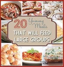 dinner ideas for 20 guests. best 25+ large group meals ideas on pinterest | crowd recipes, food and dinner for 20 guests y