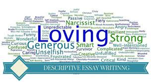 Descriptive Essay Describing A Person How To Write A Descriptive Essay About A Person By