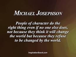 Quotes About Character Michael Josephson Character Quotes Inspiration Boost 7