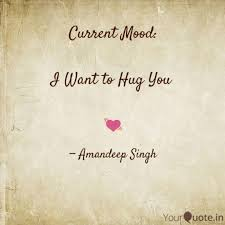 Current Mood I Want To Quotes Writings By Amandeep Singh