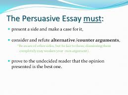 the persuasive essay eng ui eng ui ms frayne ms frayne ppt  the persuasive essay must present a side and make a case for it consider
