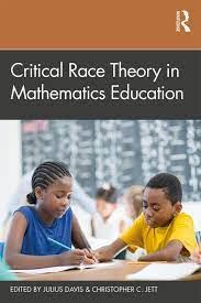 Critical Race Theory in Mathematics ...