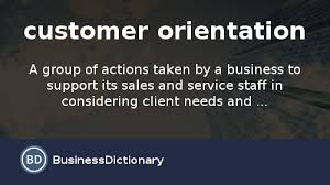 customer orientation examples what is customer orientation definition and meaning