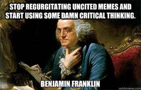 Stop regurgitating uncited memes and start using some damn ... via Relatably.com