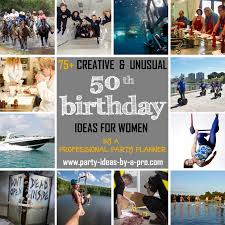 so check out some of the more creative and unusual group activties and experiences below that lend themselves to a 50th birthday celebration for women